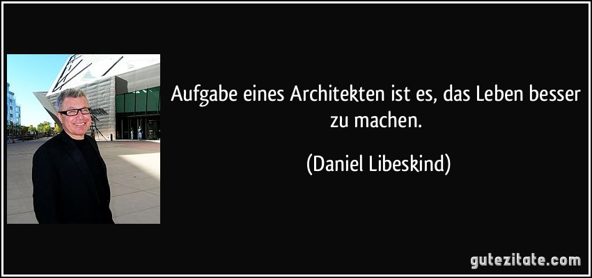 Was Machen Architekten aufgabe eines architekten ist es das leben besser zu machen
