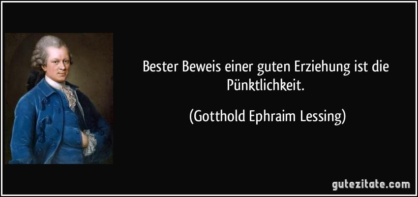 Bester Beweis Einer Guten Erziehung Ist Punktlichkeit Gotthold Ephraim Lessing