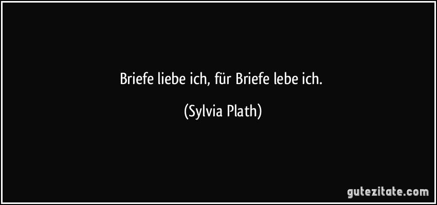 Briefe Nach Hause Sylvia Plath : Briefe liebe ich für lebe