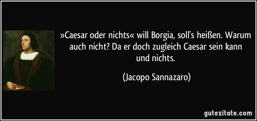 Latein Ganz Leicht Zitate Caesar Oder Nichts Will Borgia Solls Heisen Warum Auch Nicht