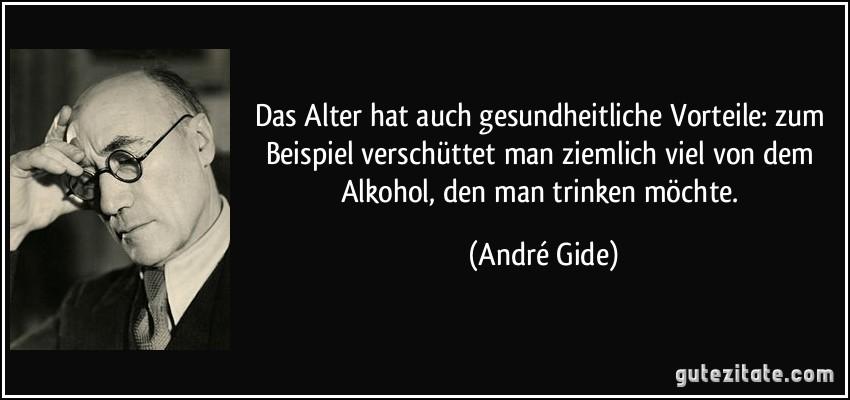 Das Alter Hat Auch Gesundheitliche Vorteile Zum Beispiel Verschuttet Man Ziemlich Viel Von Dem Alkohol