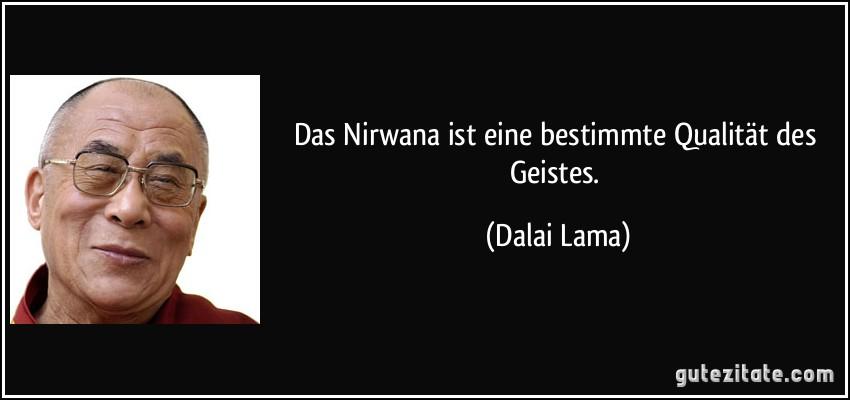 Das nirwana ist eine bestimmte qualit 228 t des geistes dalai lama