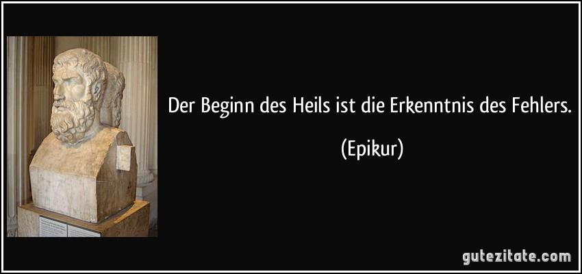 Der Beginn Des Heils Ist Erkenntnis Des Fehlers Epikur