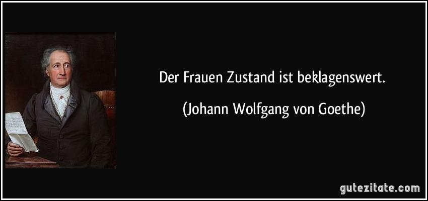 Der Frauen Zustand Ist Beklagenswert Johann Wolfgang Von Goethe