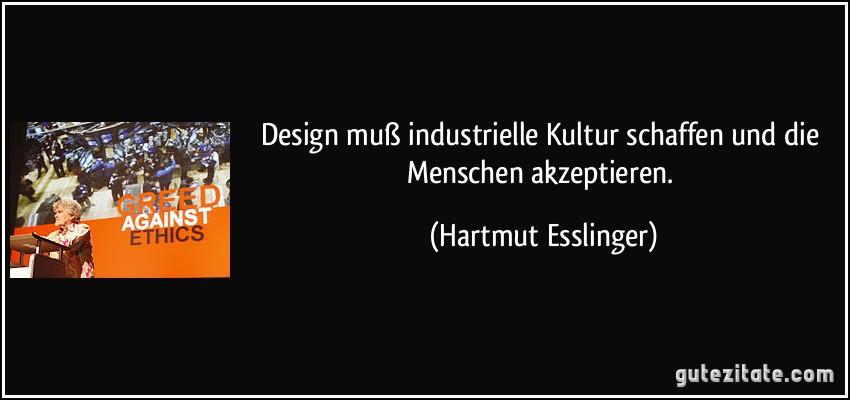 Design mu industrielle kultur schaffen und die menschen - Design zitate ...
