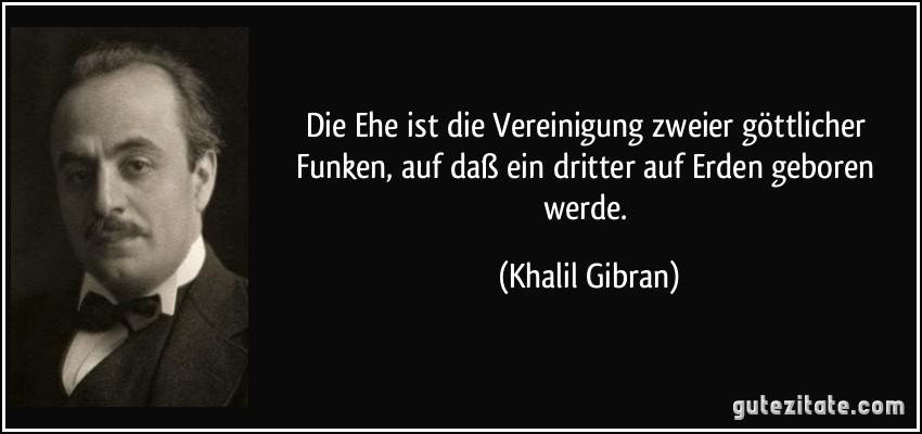Khalil Gibran Zitate Ehe Gute Zitate über Das Leben