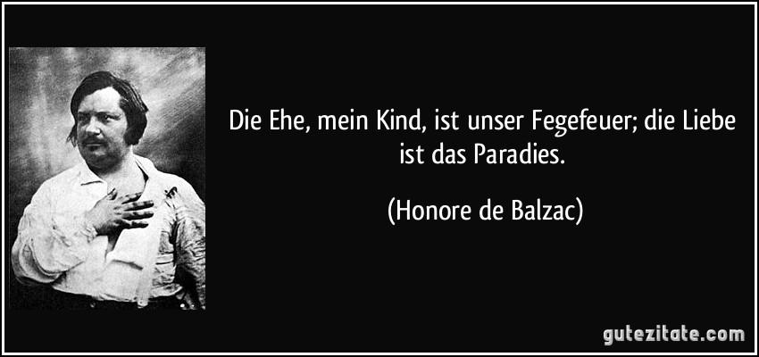 Ist unser fegefeuer die liebe ist das paradies honore de balzac