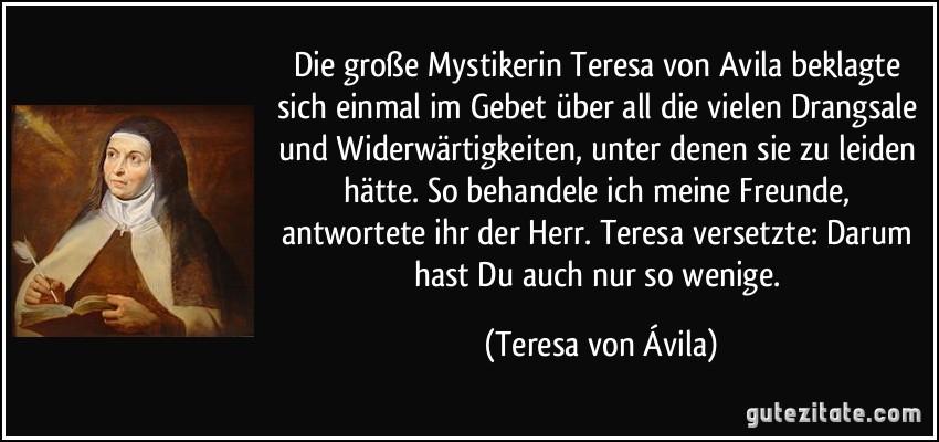 Die gro e mystikerin teresa von avila beklagte sich einmal - Teresa von avila zitate ...