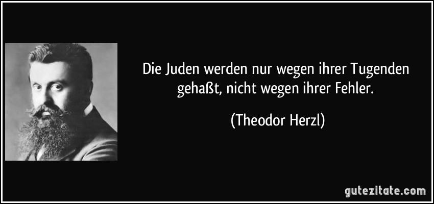 die juden werden nur wegen ihrer tugenden gehaßt, nicht