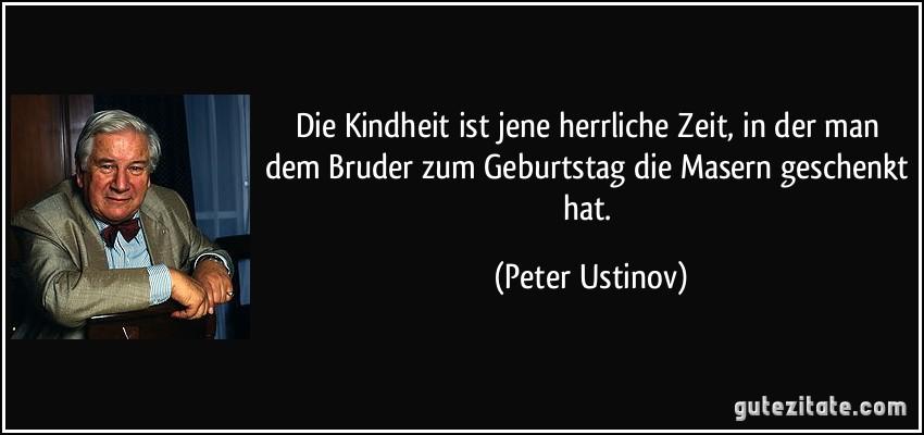 Zitate Geburtstag Ustinov Glück Zitate Weisheiten