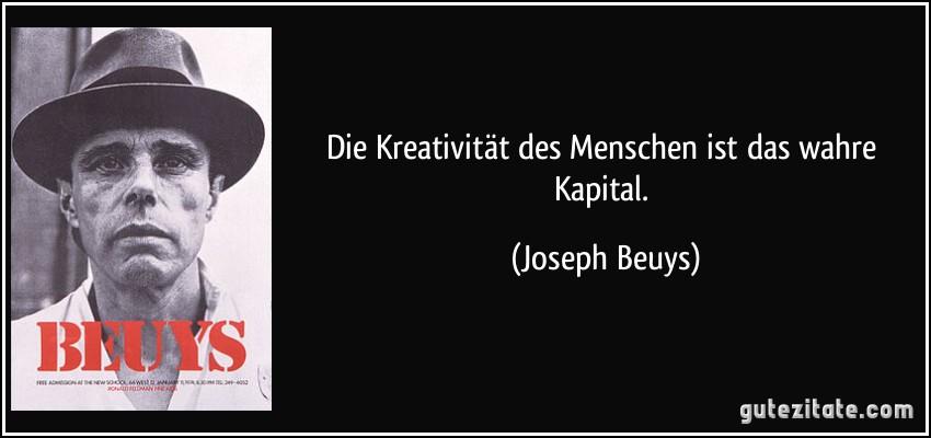 Die Kreativitat Des Menschen Ist Das Wahre Kapital
