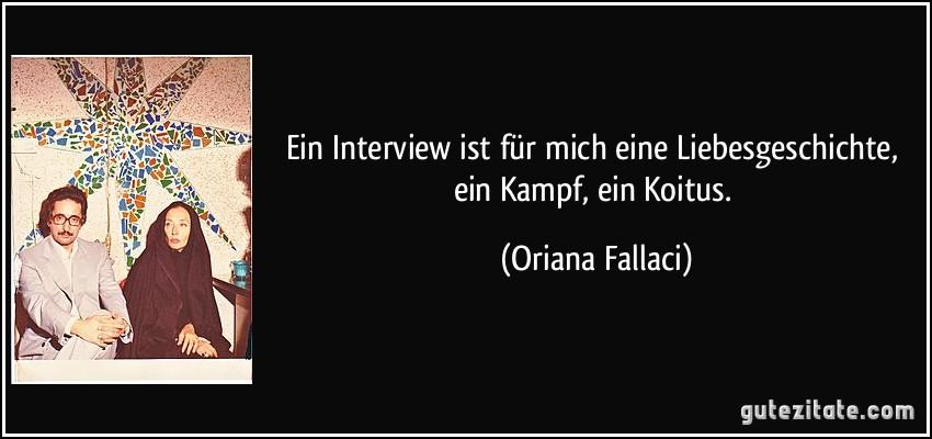 Ein Interview ist für mich eine Liebesgeschichte, ein Kampf, ein ...