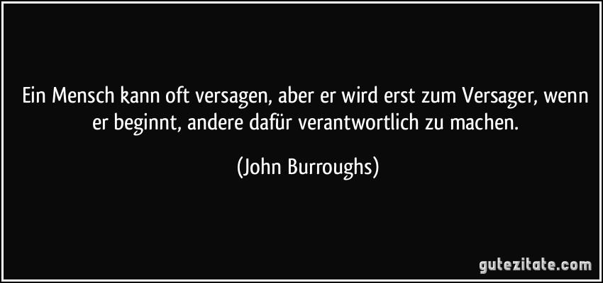 zitat-ein-mensch-kann-oft-versagen-aber-er-wird-erst-zum-versager-wenn-er-beginnt-andere-dafur-john-burroughs-182787.jpg