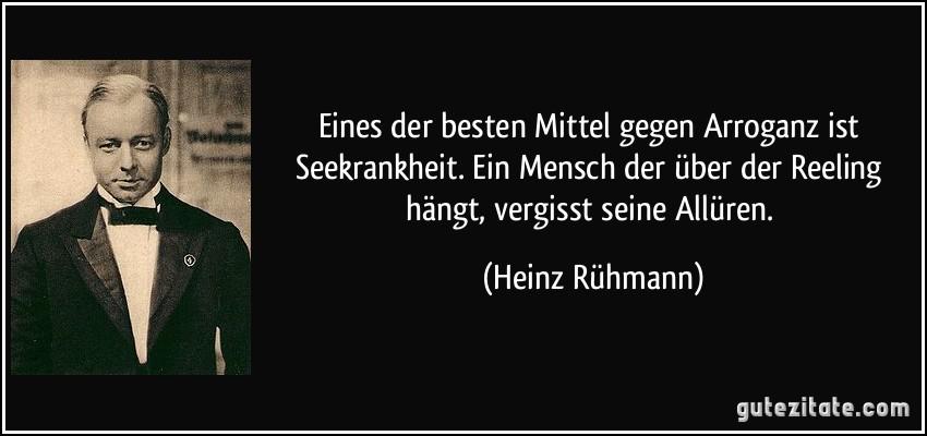 """Bild """"http://gutezitate.com/zitate-bilder/zitat-eines-der-besten-mittel-gegen-arroganz-ist-seekrankheit-ein-mensch-der-uber-der-reeling-hangt-heinz-ruhmann-143854.jpg"""""""