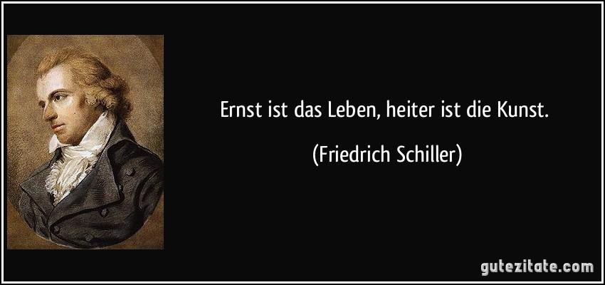 Ernst Ist Das Leben Heiter Ist Kunst Friedrich Schiller