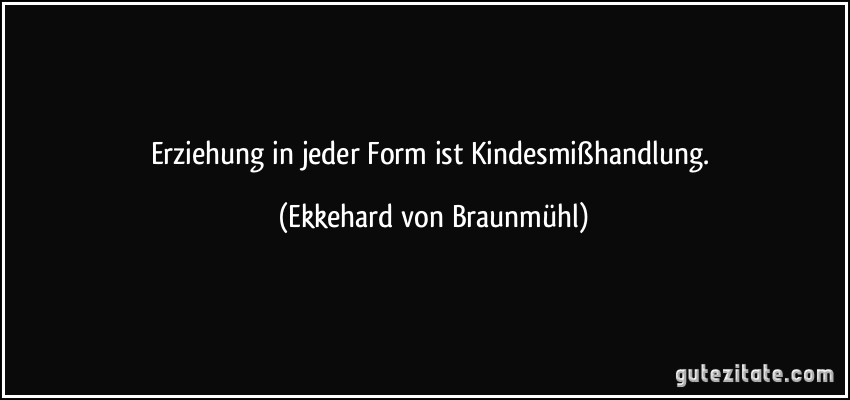 Mehr Zitate von Ekkehard von Braunmühl