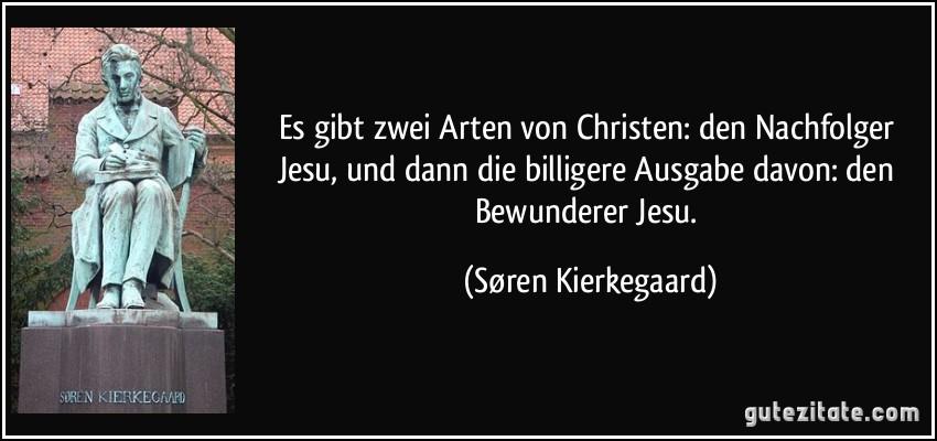 Es gibt zwei arten von christen den nachfolger jesu und dann die