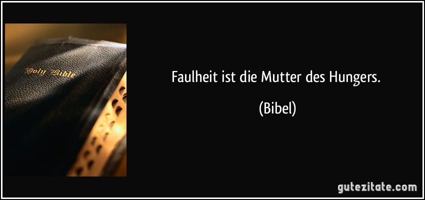 Faulheit Ist Mutter Des Hungers Bibel