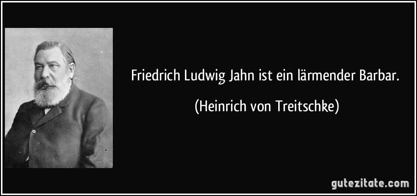 Friedrich Ludwig Jahn Ist Ein Lärmender Barbar