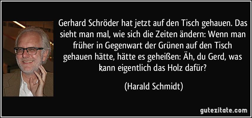 Gerhard Schröder Hat Jetzt Auf Den Tisch Gehauen. Das