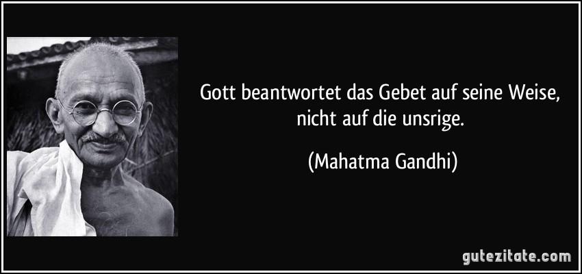 Gandhi Zitat Gott Zitate Sprüche Leben