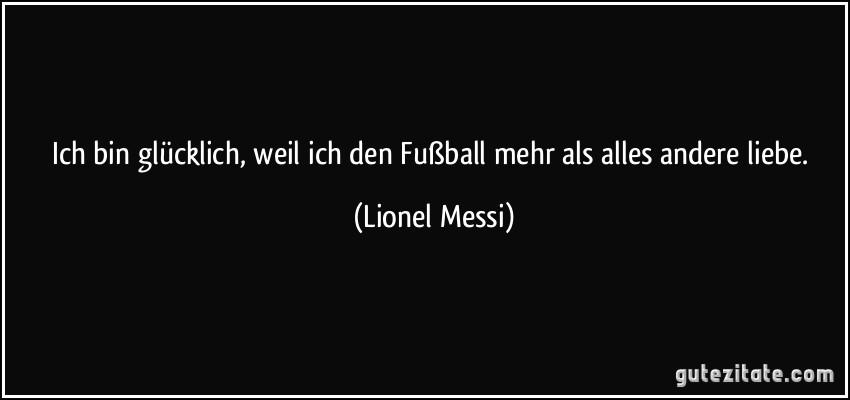 Ich Bin Glucklich Weil Ich Den Fussball Mehr Als Alles Andere