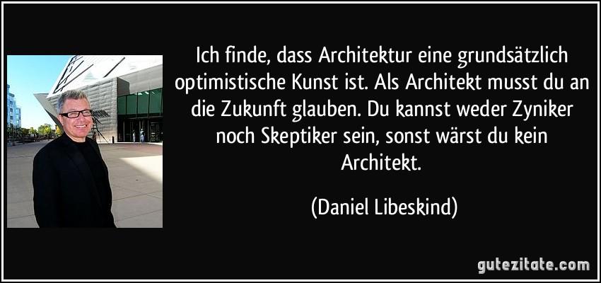 ich finde dass architektur eine grunds tzlich optimistische. Black Bedroom Furniture Sets. Home Design Ideas