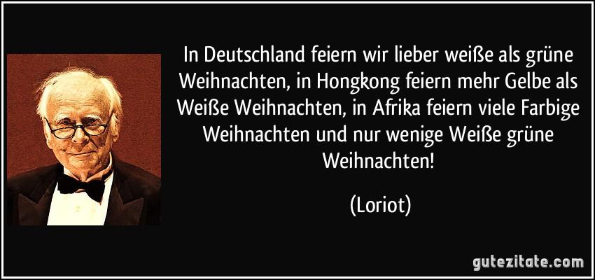 Loriot Weihnachten.In Deutschland Feiern Wir Lieber Weisse Als Grune Weihnachten
