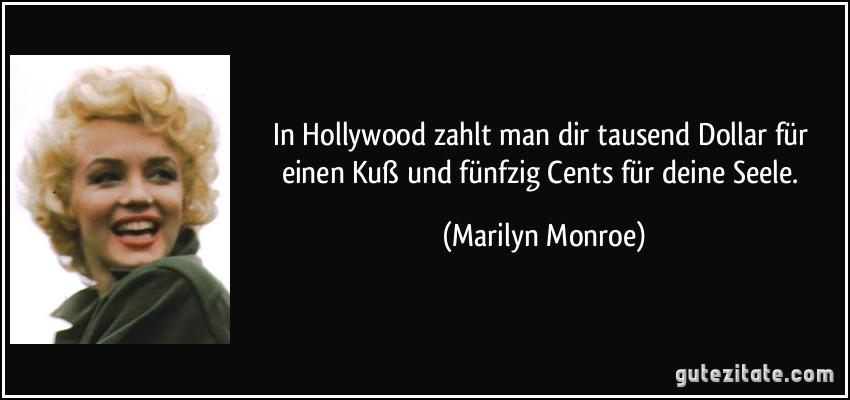 In Hollywood Zahlt Man Dir Tausend Dollar Für Einen Kuß Und