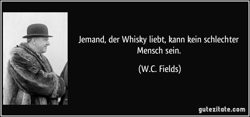 zitat-jemand-der-whisky-liebt-kann-kein-