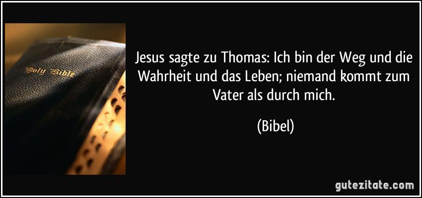 jesus sagte zu thomas: ich bin der weg und die wahrheit