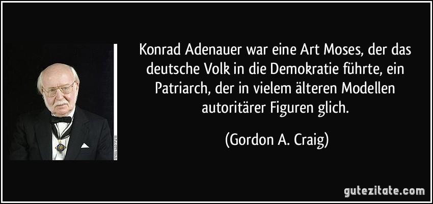 Konrad Adenauer War Eine Art Moses Der Das Deutsche Volk In