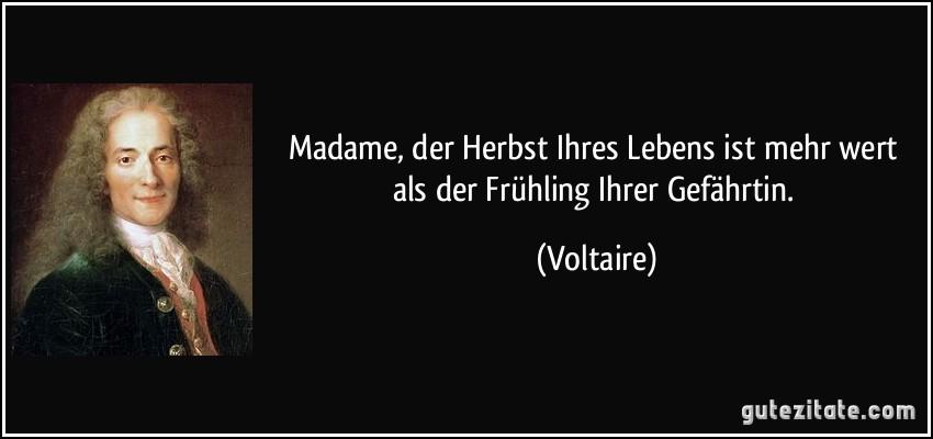 Madame der herbst ihres lebens ist mehr wert als der for Zitate herbst