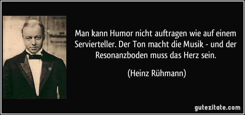zitat-man-kann-humor-nicht-auftragen-wie-auf-einem-servierteller-der-ton-macht-die-musik-und-der-heinz-ruhmann-267258.jpg