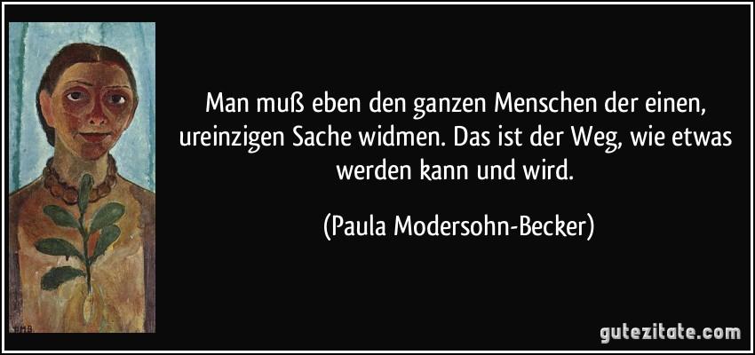 Briefe Und Tagebuchblätter Von Paula Modersohn Becker : Man muß eben den ganzen menschen der einen ureinzigen