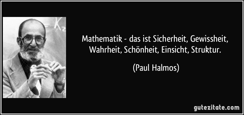 Mathematik das ist sicherheit gewissheit wahrheit for Zitat sicherheit