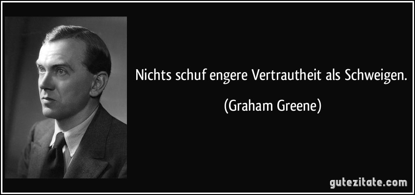 Motivationssprüche - Seite 28 Zitat-nichts-schuf-engere-vertrautheit-als-schweigen-graham-greene-188750