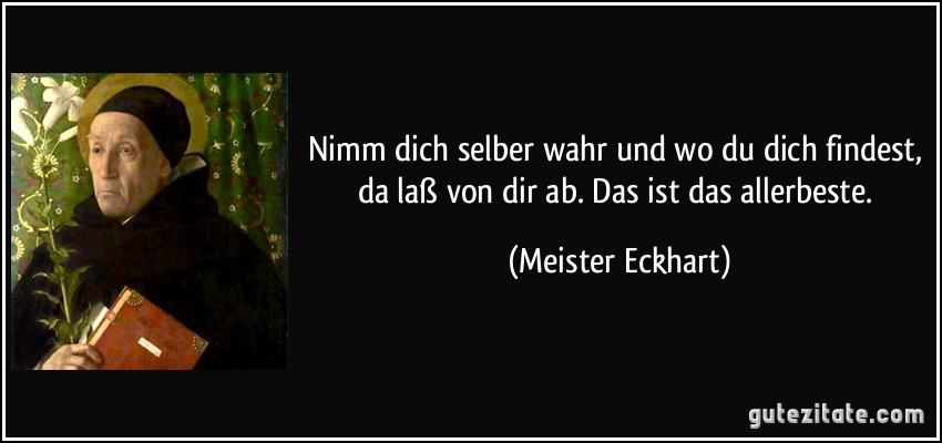 [Bild: zitat-nimm-dich-selber-wahr-und-wo-du-di...265034.jpg]