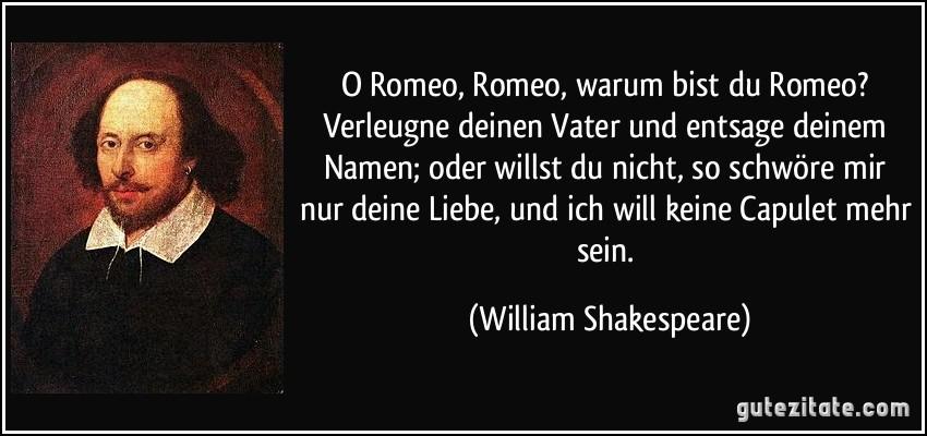 Romeo und oh romeo zitate julia Shakespeare Zitate