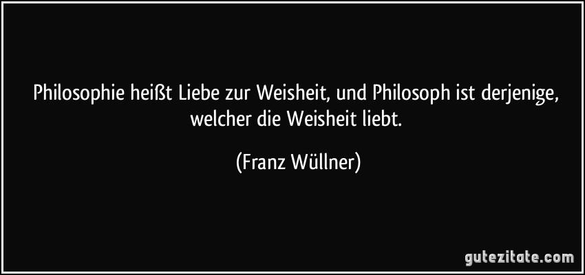 Philosophie Heist Liebe Zur Weisheit Und Philosoph Ist Derjenige Welcher Weisheit Liebt