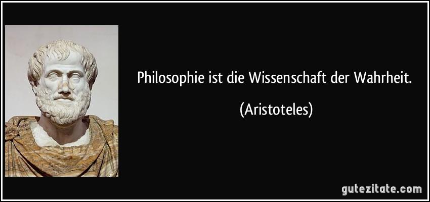 https://gutezitate.com/zitate-bilder/zitat-philosophie-ist-die-wissenschaft-der-wahrheit-aristoteles-110528.jpg