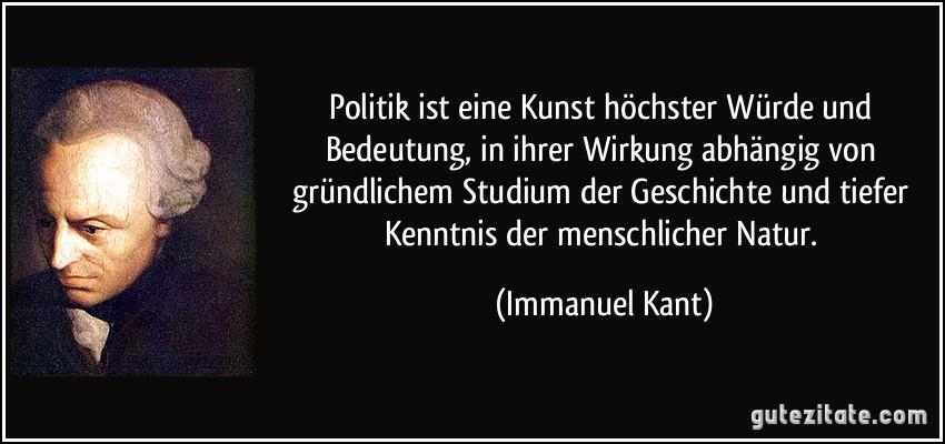 Politik ist eine kunst höchster würde und bedeutung in ihrer