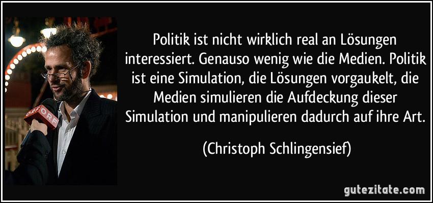 http://gutezitate.com/zitate-bilder/zitat-politik-ist-nicht-wirklich-real-an-losungen-interessiert-genauso-wenig-wie-die-medien-politik-christoph-schlingensief-248523.jpg
