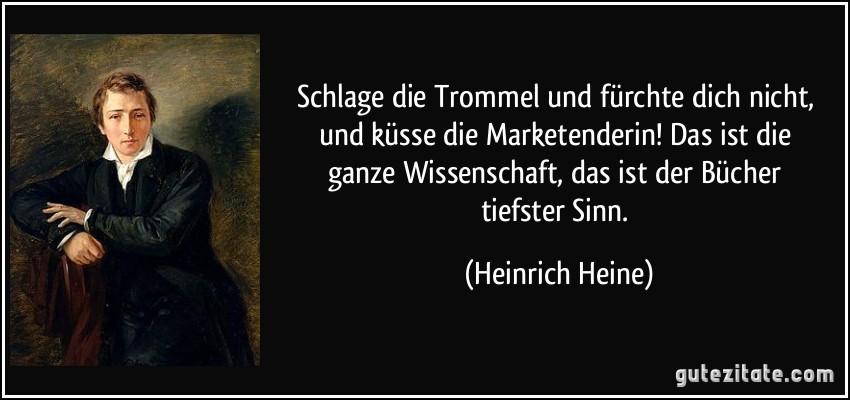 https://gutezitate.com/zitate-bilder/zitat-schlage-die-trommel-und-furchte-dich-nicht-und-kusse-die-marketenderin-das-ist-die-ganze-heinrich-heine-216529.jpg