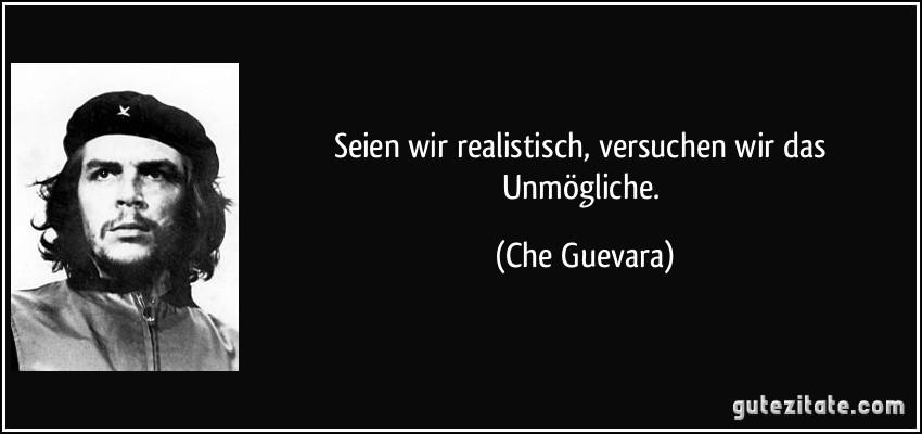 che guevara sprüche Che Guevara Zitate Das Unmögliche | tolle sprüche leben che guevara sprüche