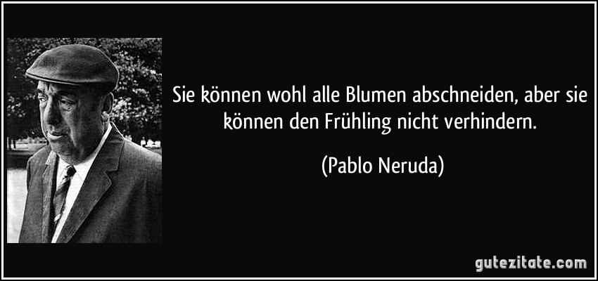 Pablo Neruda zitate deutsch