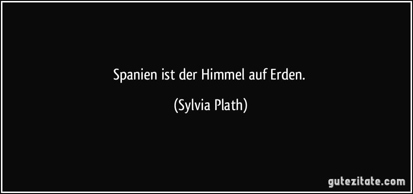 Briefe Nach Hause Sylvia Plath : Spanien ist der himmel auf erden
