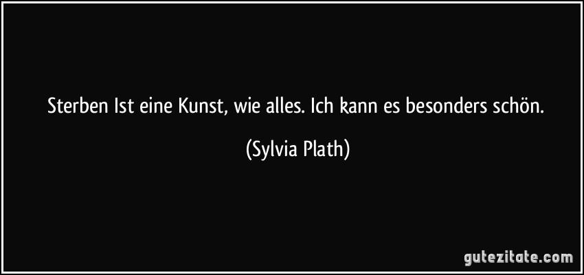 Briefe Nach Hause Sylvia Plath : Sterben ist eine kunst wie alles ich kann es