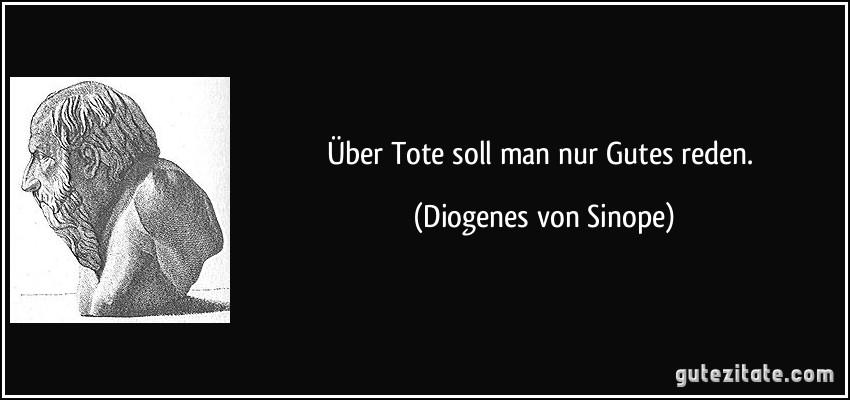 zitat-uber-tote-soll-man-nur-gutes-reden