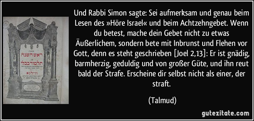Und Rabbi Simon sagte: Sei aufmerksam und genau beim Lesen